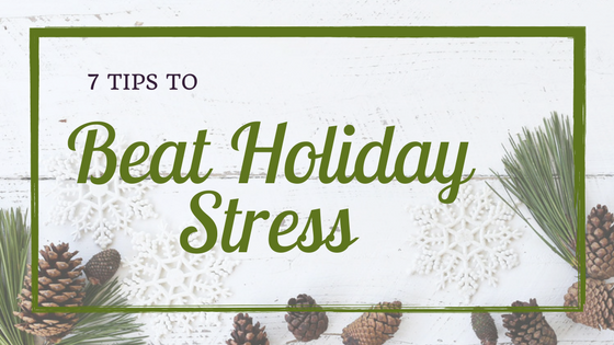 7 Tips for a Stress-Free Holiday Season